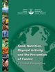 Second Expert Report, Food, Nutrition, Physical Activity, and the Prevention of Cancer: a Global Perspective -