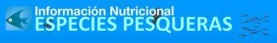 Información Nutricional. Especies Pesqueras