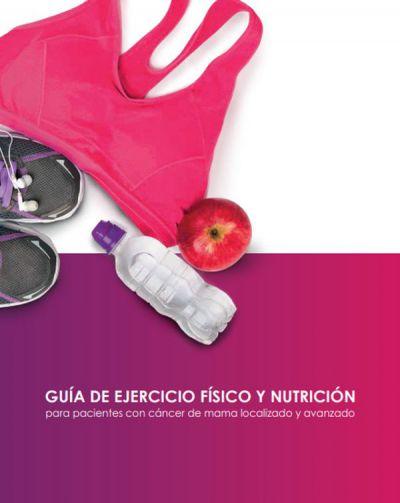 Guía de ejercicio físico y nutrición para pacientes con cáncer de mama localizado y avanzado