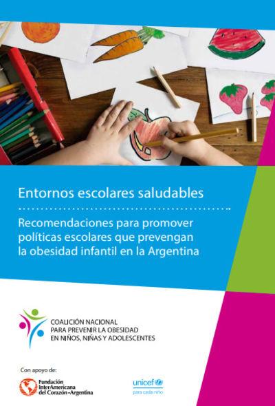 Entornos escolares saludables - Recomendaciones para promover políticas escolares que prevengan la obesidad infantil en la Argentina