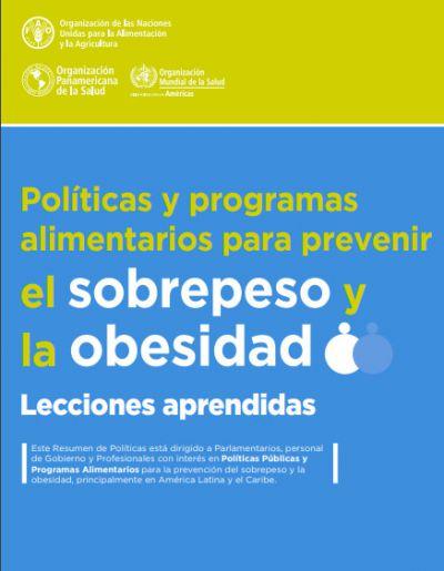 Políticas y programas alimentarios para prevenir el sobrepeso y la obesidad. Lecciones aprendidas.