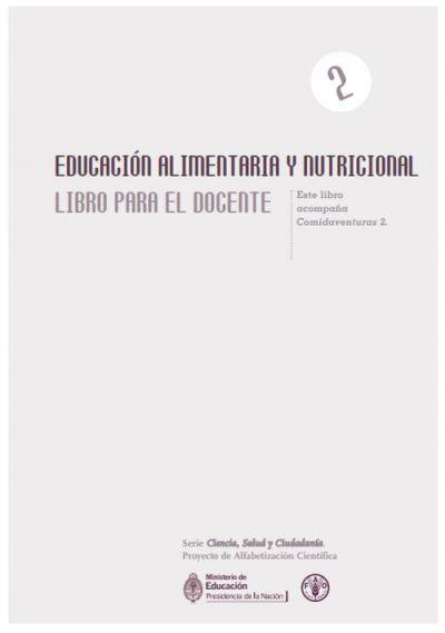 Educación Alimentaria y Nutricional. Libro para el Docente