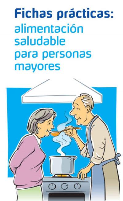 Fichas Prácticas: Alimentación Saludable para Personas Mayores