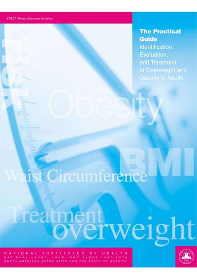 The Practical Guide Identification, Evaluation, and Treatment of Overweight and Obesity in Adults