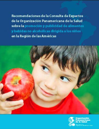 Recomendaciones de la Consulta de Expertos de la Organización Panamericana de la Salud sobre la promoción y publicidad de alimentos y bebidas no alcohólicas dirigida a los niños en la Región de las Américas