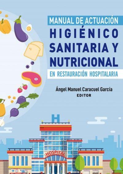 Manual de actuación higiénico sanitaria y nutricional en restauración hospitalaria