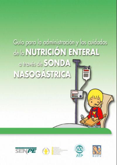 Guía para la Administración y los Cuidados de la Nutrición Enteral a través de la Sonda Nasogástrica