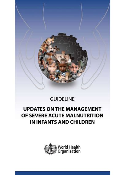 Updates on the management of severe acute malnutrition in infants and children