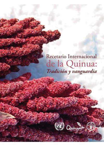 Recetario Internacional de la Quinua: Tradición y Vanguardia