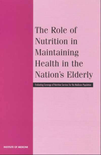The Role of Nutrition in Maintaining Health in the Nation's Elderly