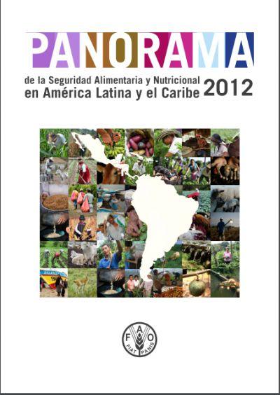 Panorama de la Seguridad Alimentaria y Nutricional en América Latina y el Caribe 2012