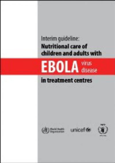 Nutritional care of children and adults with Ebola virus disease in treatment centres