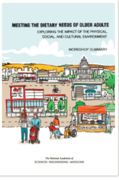 Meeting the Dietary Needs of Older Adults: Exploring the Impact of the Physical, Social, and Cultural Environment