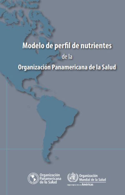 Modelo de Perfil de Nutrientes de la Organización Panamericana de la Salud