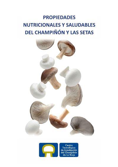 Propiedades Nutricionales y Saludables del Champiñón y las Setas