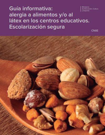 Guía informativa: alergia a alimentos y/o al látex en los centros educativos. Escolarización segura
