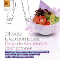 Directo a tus hormonas. Guía de alimentos disruptores